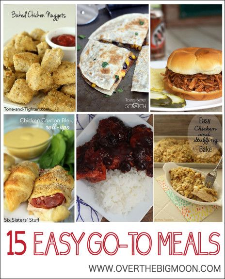 15 Easy Go To Meal Ideas