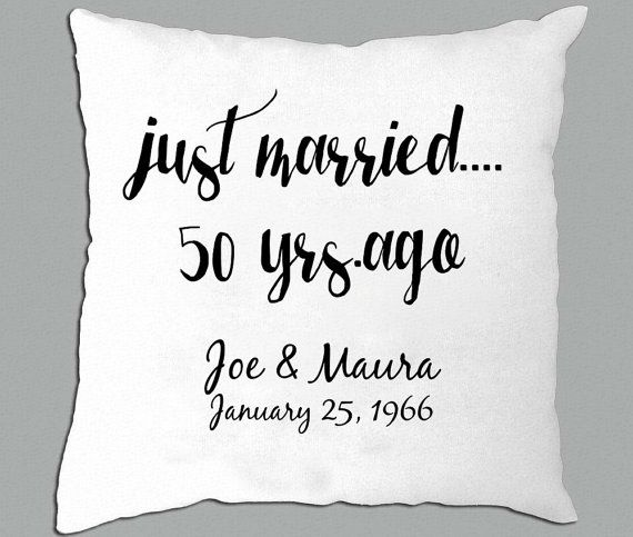 Anniversary Pillow Just Married 50 Yrs Ago By Pillowriot