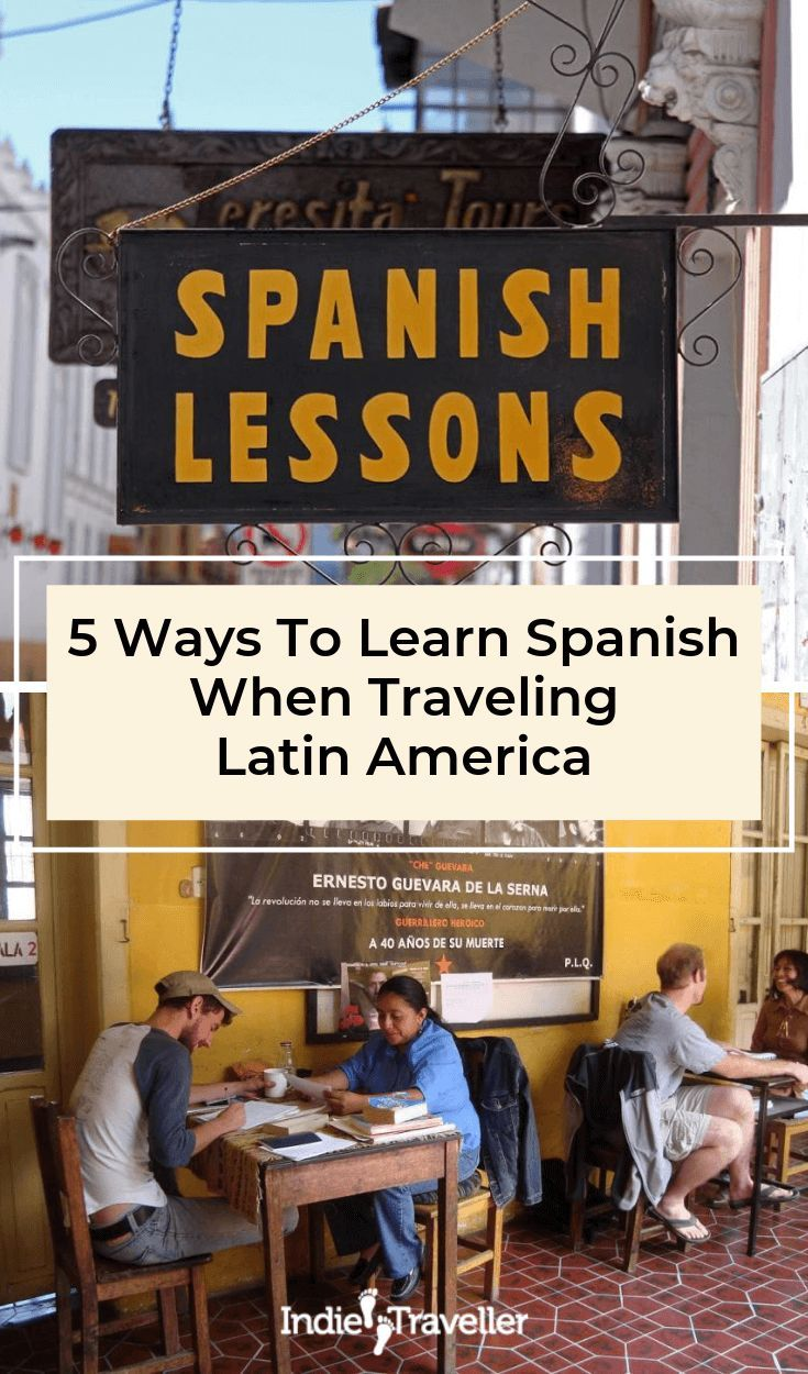 5 Ways To Learn Spanish When Traveling Latin America • Indie Traveller