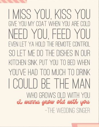 I Wanna Grow Old With You Wedding Singer Quote By Simply Sweet Designs Prob My Fave Movie