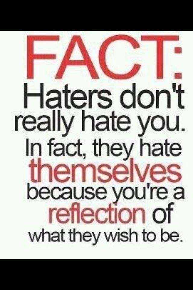 Exactly. Jealousy is the biggest form of flattery.   Quotes ...