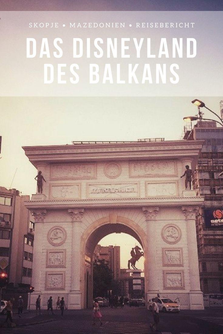 Skopje Reisebericht Das Disneyland Des Balkans 1 Thing To Do Reiseblog Reisebericht Reisen Mazedonien