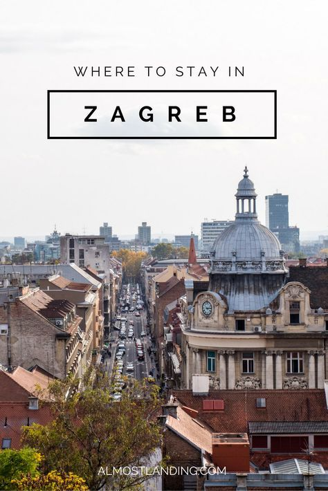 Where To Stay In Zagreb Croatia Our Zagreb Accommodation Guide Zagreb Croatia Zagreb Croatia Hotels