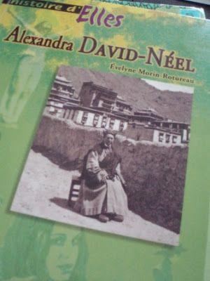 """""""Histoire d'Elles, Alexandra David-Néel"""" d'Evelyne MORIN-ROTUREAU est un très bon compromis entre le documentaire et un petit roman qui se lit très vite."""