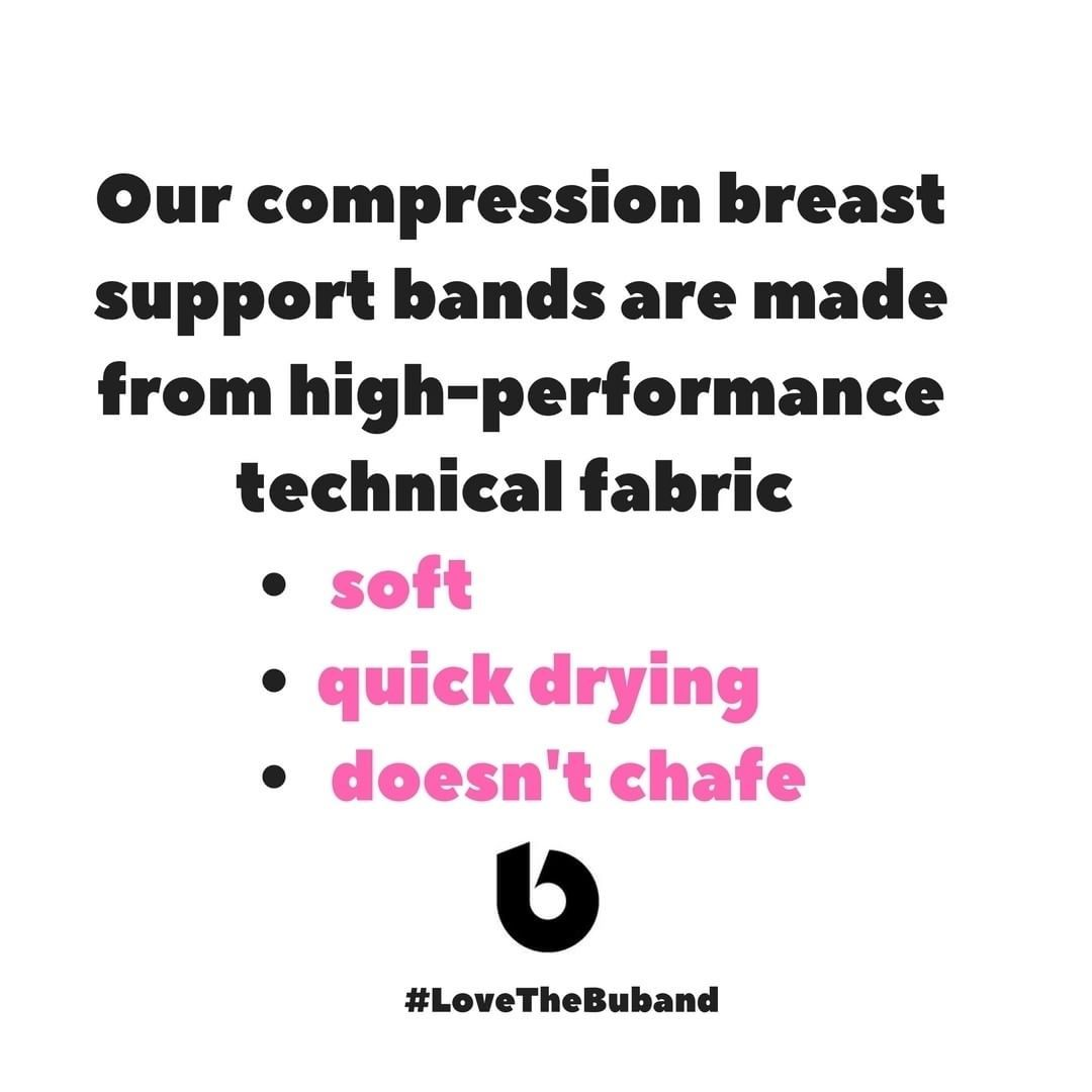 Būband compression breast support bands are made from high-performance technical fabric: soft, quick drying and won't chafe #LoveTheBuband #Buband #runninggear #jogging #running #fitness #tennis #soccer #gym #workoutwear #crosstraining #gymwear #boobs #workout #womensfitness #womensworkout #breastsupport #Sportsbra #Bra #BreastBounce #FitnessSupport #RunningSupport #SportsSupport #zumba #gymnastics #dance #boobsupport #WomensSports #FemaleAthletes