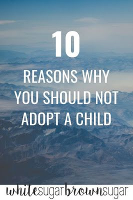 White Sugar, Brown Sugar: 10 Reasons Why You Should Not Adopt a Child