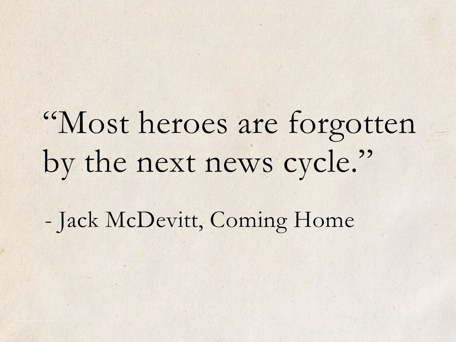 Jack Mcdevitt Coming Home Alex Benedict Quotes Sciencefiction Scifi Books How To Memorize Things Quotes Deep Memorable Quotes