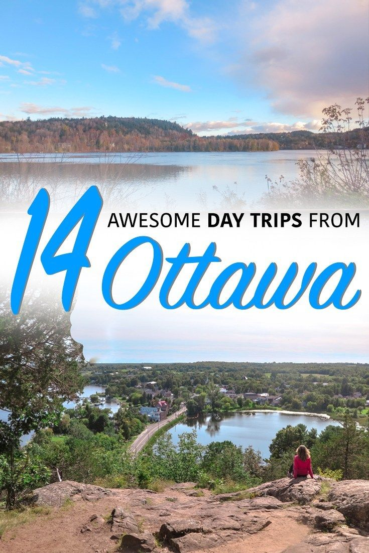 14 Awesome Day Trips from Ottawa (Under 2 Hours Away