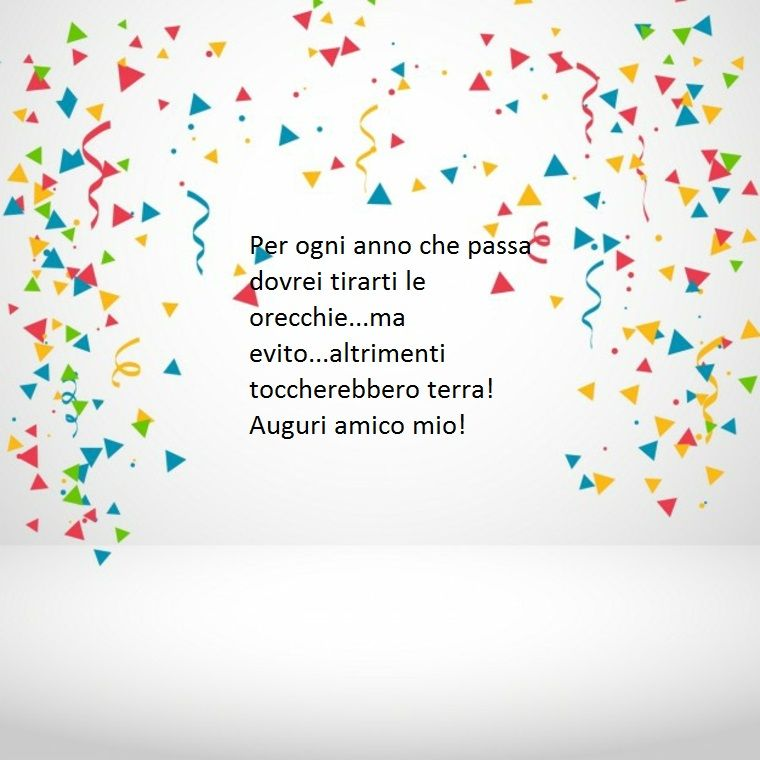 Un Idea Per Dedicare Delle Frasi Belle Compleanno Ad Un Amico Di Vecchia Data Buon Compleanno Compleanno Auguri Di Buon Compleanno