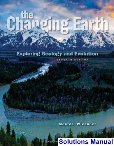 Changing Earth Exploring Geology and Evolution 7th Edition
