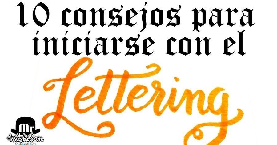 10 Consejos Para Iniciarse Con El Lettering Cartas