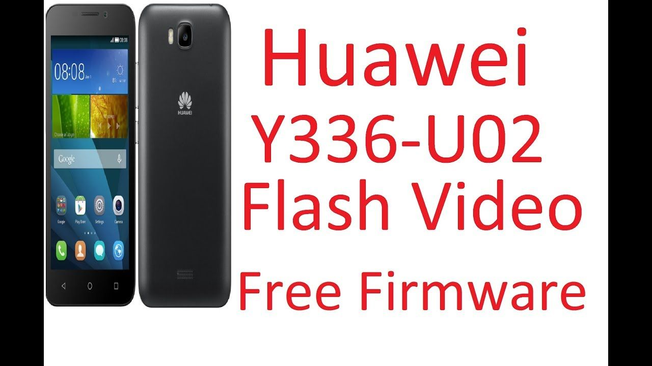 Huawei Y336 U02 Flash Video + Free Firmware Link l… | Huawei Y336