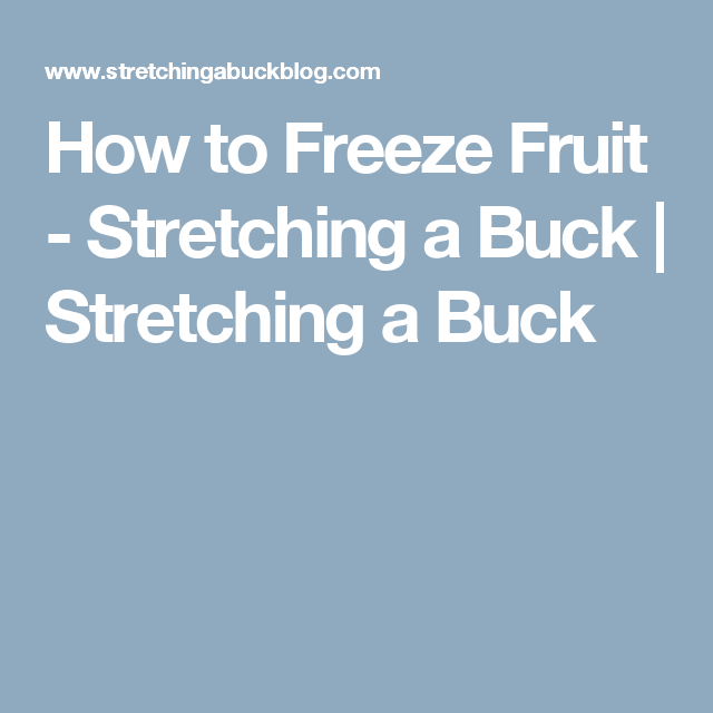 How to Freeze Fruit - Stretching a Buck | Stretching a Buck