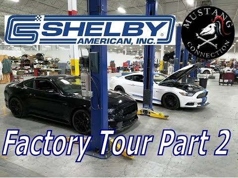 Shelby Factory tour behind the scenes! Part 2 Shelby GT 500, GTE, Super ...