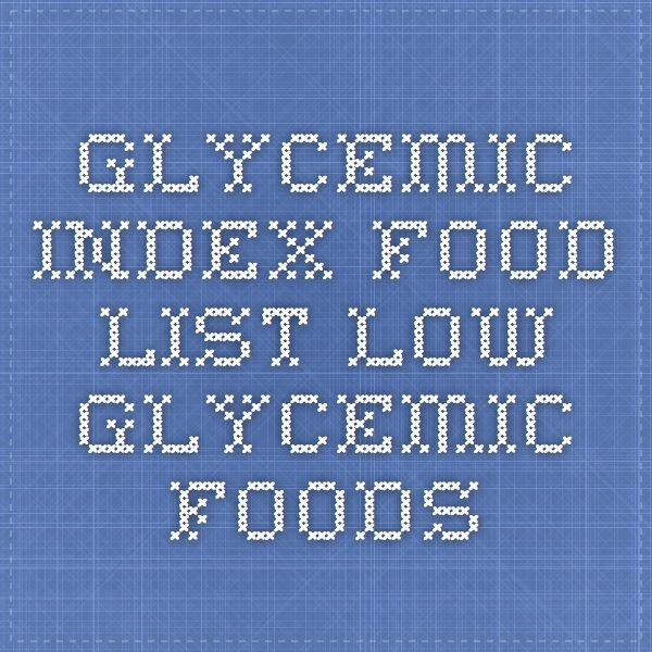 Glycemic Index Food List - Low Glycemic Foods