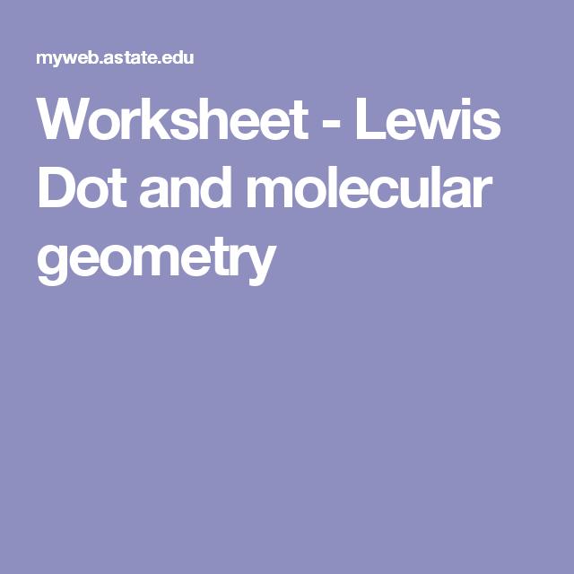 Worksheet Lewis Dot And Molecular Geometry Chemistry Molecular