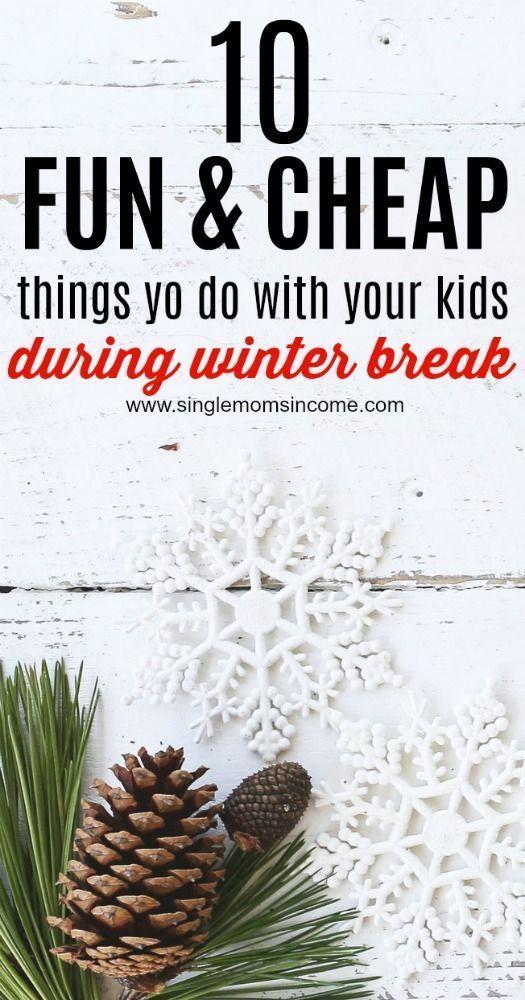 10 Fun and Cheap Winter Break Activities – Single Moms Income