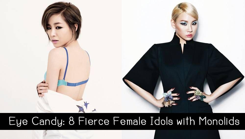 Eye Candy 8 Fierce Female Idols With Monolids Eye Candy Female Fierce