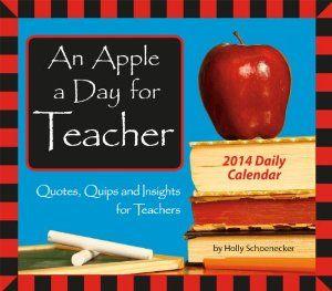 An Apple a Day for Teacher 2014 Boxed/Daily (calendar): Holly Schoenecker: 9781416294399: Amazon.com: Books