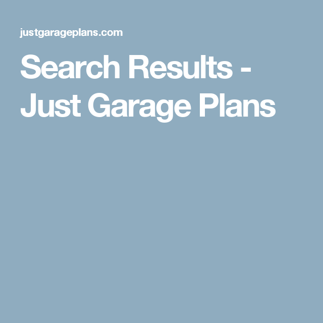 Search Results Just Garage Plans Addition Pinterest – Just Garage Plans