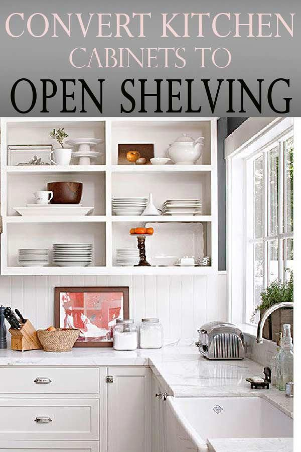 Learn how to convert your kitchen cabinets to open shelves ...
