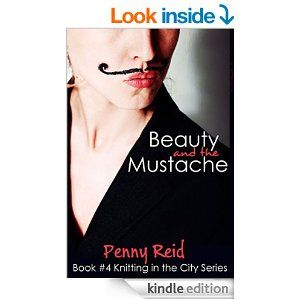 Beauty and the Mustache: A Philosophical Romance (Knitting in the City Book 4) - Kindle edition by Penny Reid. Literature & Fiction Kindle eBooks @ Amazon.com.