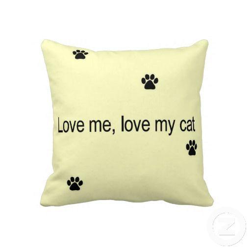 Love Me, Love My Cat Throw Pillows