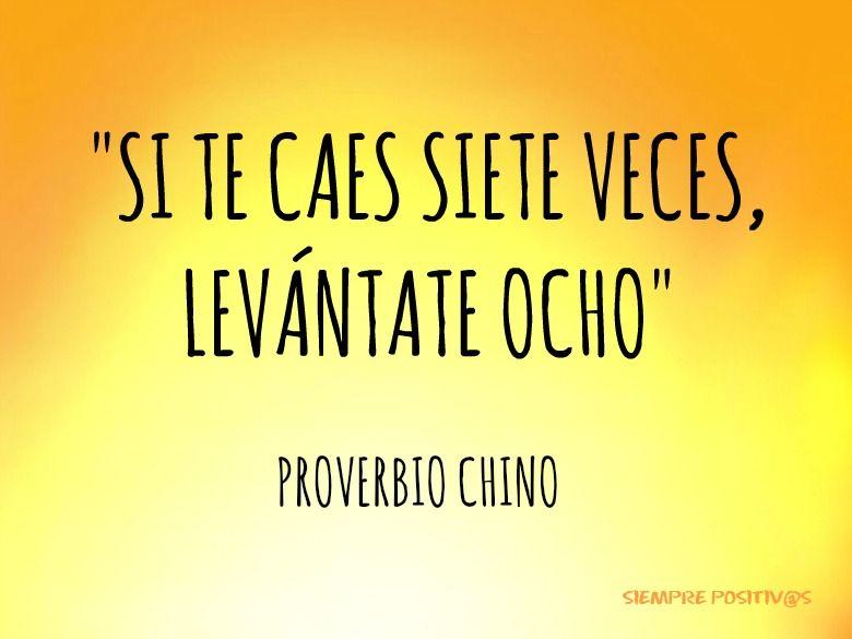 """Frases Positivas De Motivacion: """"Si Te Caes Siete Veces, Levántate Ocho"""" Proverbio Chino"""