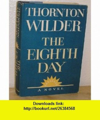 The Eighth Day Thornton Wilder Asin B002fwzsai Tutorials