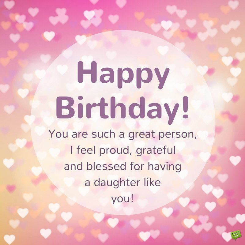 Wishes for Daughters of All Ages Happy birthday daughter
