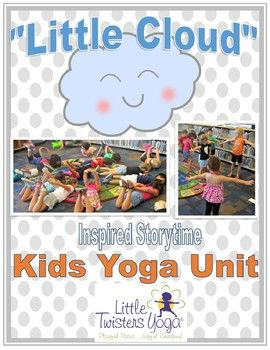 """little cloud"" inspired kids yoga unit with printable yoga"