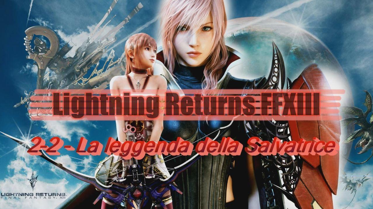 Gameplay Lightning Returns Final Fantasy XIII : 2-2 La leggenda della Salvatrice