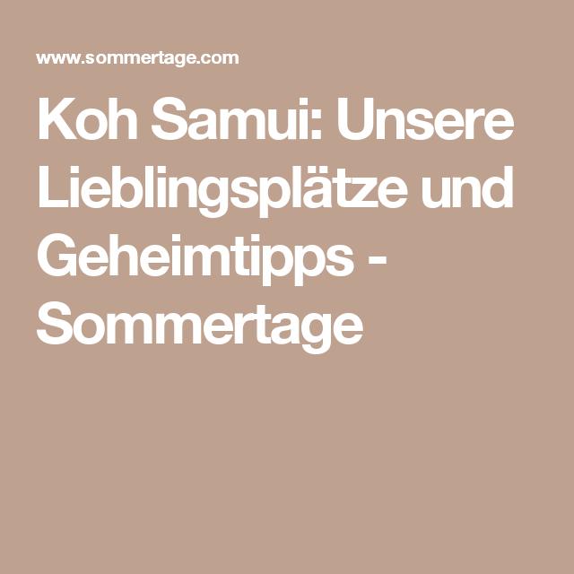 Koh Samui: Unsere Lieblingsplätze und Geheimtipps - Sommertage