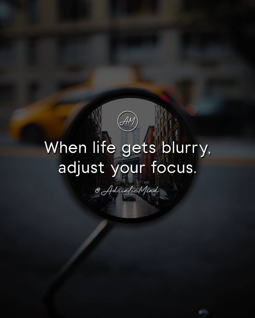 When Life Gets Blurry Adjust Your Focus Motivational Quotes For Women Instagram Adriaticmind Motivational Quotes For Women Funny Statuses Love Status