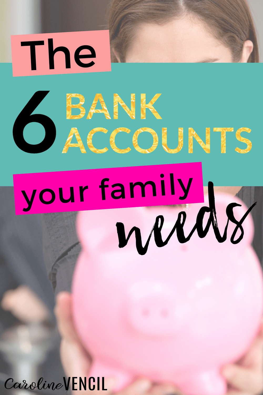The 6 Bank Accounts That Your Family Needs Saving Money Budgeting Money Saving Tips