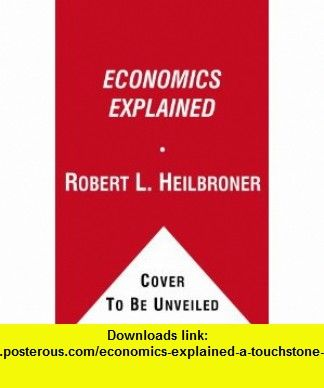 Economics explained a touchstone book 9780671645564 robert l economics explained a touchstone book 9780671645564 robert l heilbroner lester fandeluxe Image collections