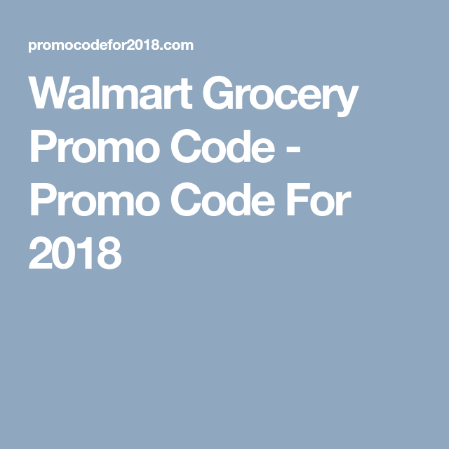 Walmart Grocery Free Delivery Promo Code April 2020 (With