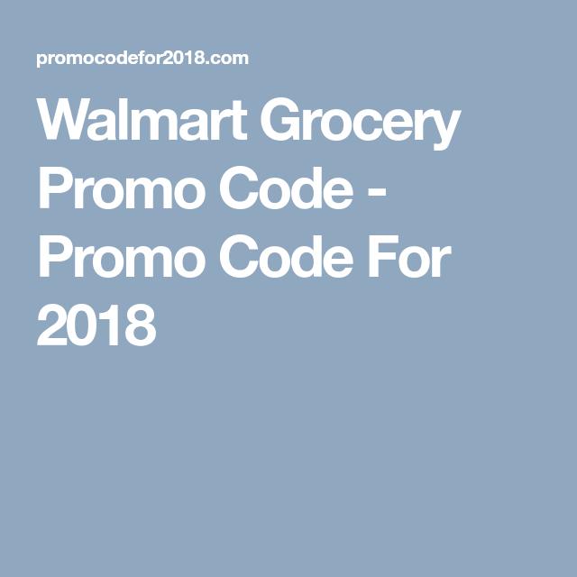 Walmart Grocery Promo Code Promo Code For 2018 Promo Codes