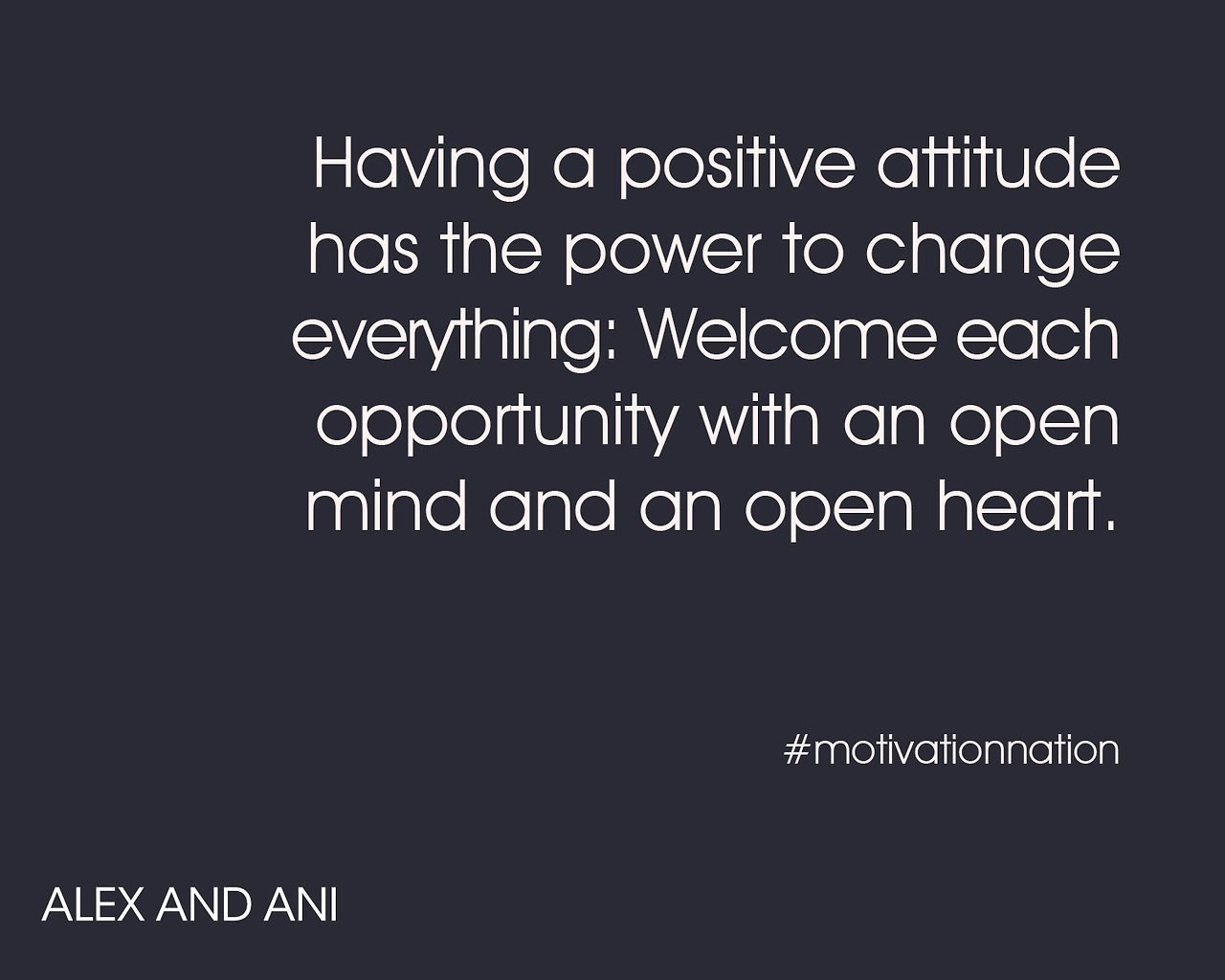 Welcome Each Opportunity With An Open Mind And An Open Heart Wise Words Quotes Words To Live By Quotes Positivity