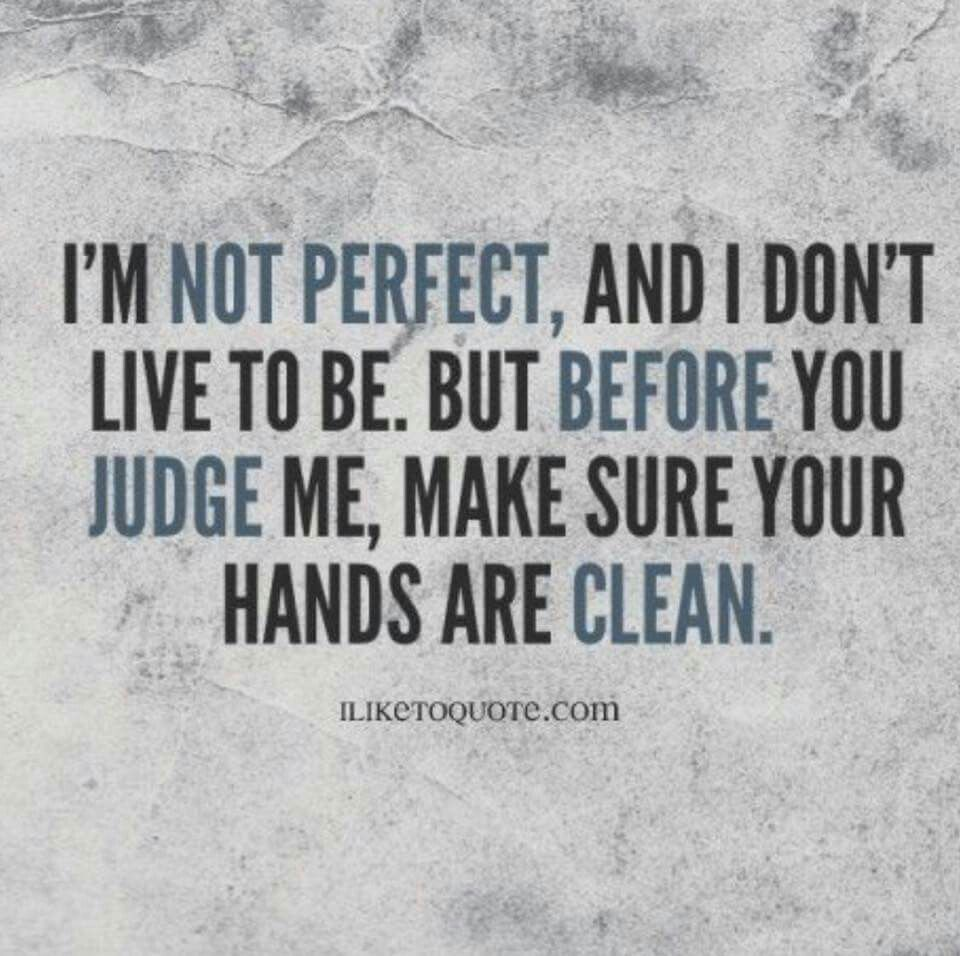 Before You Judge Me Words For Life Quotes Me Quotes Before