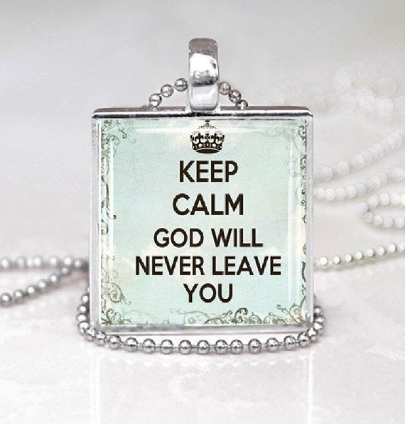 Keep Calm God Will Never Leave you Glass by DesignsofFaithandJoy