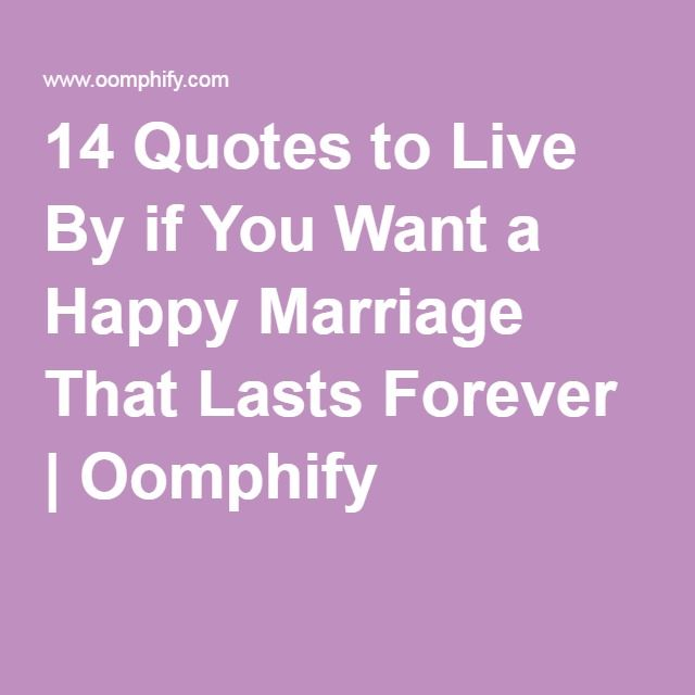 14 Quotes to Live By if You Want a Happy Marriage That Lasts Forever | Oomphify