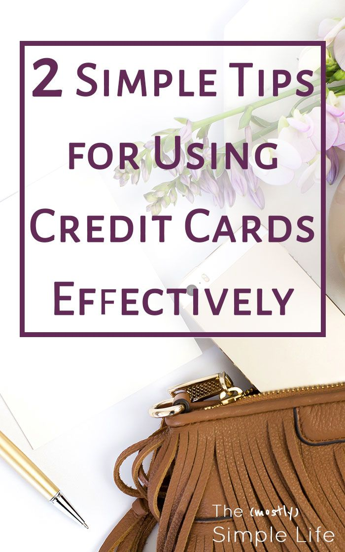 2 Simple Tips for Using Credit Cards Effectively Personal finance