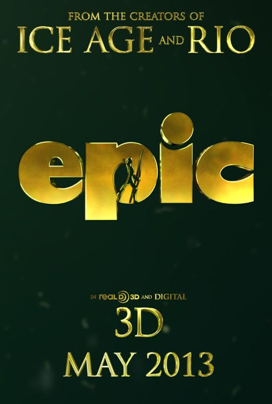 Epic - One to see with the kids (use them as an excuse)