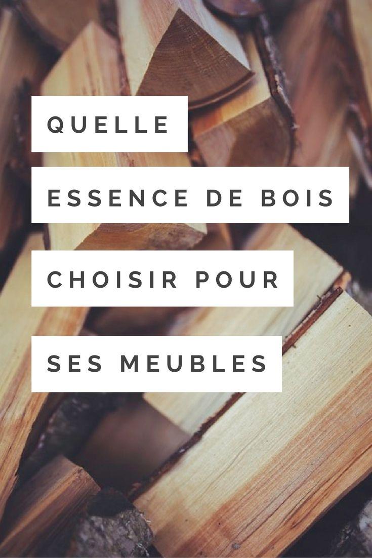 Quelle Essence De Bois Choisir Pour Ses Meubles Essences De Bois Mobilier De Salon Bois