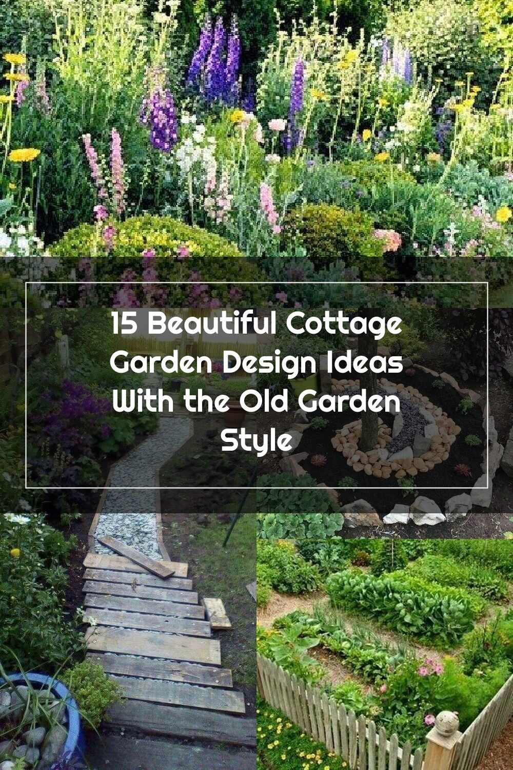 15 Beautiful Cottage Garden Design Ideas With The Old Garden Style Homely In 2020 Cottage Garden Design Cottage Garden Garden Design