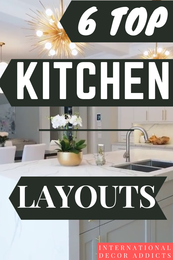 Here are the 6 top layouts to choose from for your kitchen. #homedecor #homedecoration #diyhomedecor #homedecorating #inspire_me_home_decor #decorhome #homedecorideas #homedecorlovers #homedecorationideas #homeanddecor #decorateyourhome #homedecorlovers_ #homedecorblog #kitchen decor#kitchenlayout