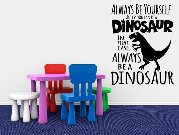 Be A Dinosaur Decal Custom Vinyl Wall Vinyl And Wall Decals - Custom vinyl wall decals dinosaur