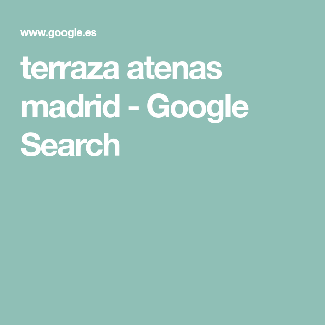 Terraza Atenas Madrid Google Search En 2020 Atenas Terraza Madre