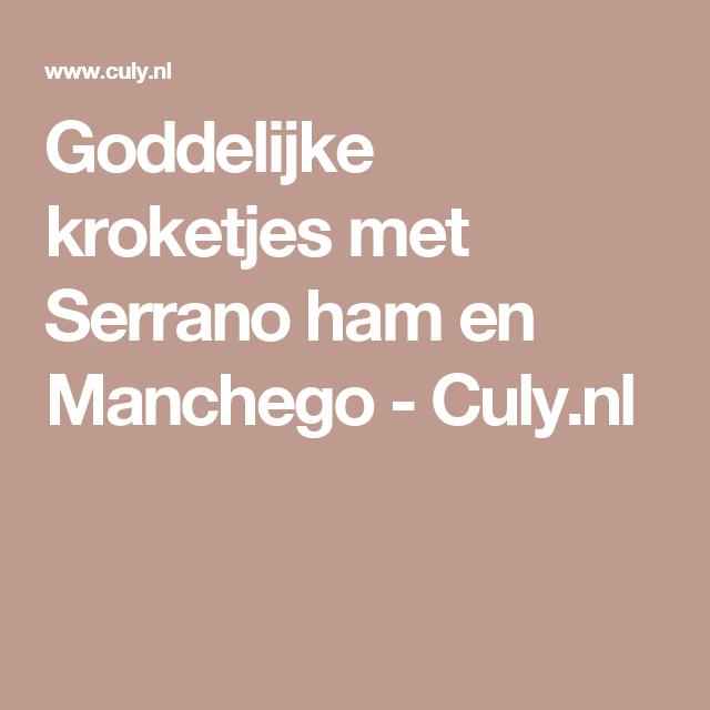 Goddelijke kroketjes met Serrano ham en Manchego - Culy.nl